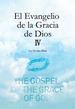 El Evangelio de la Gracia de Dios 4